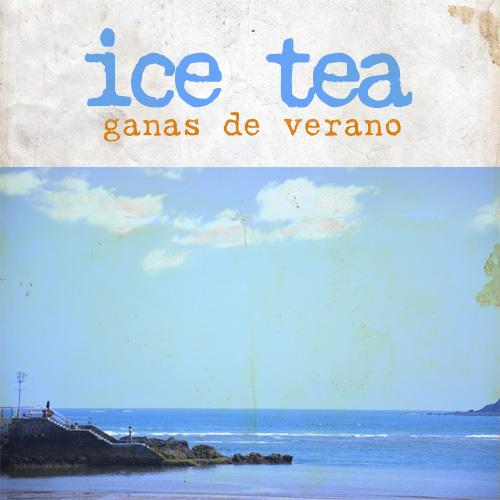Ice Tea, Ganas de Verano